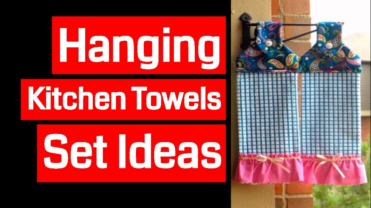 hanging kitchen towels set youtube