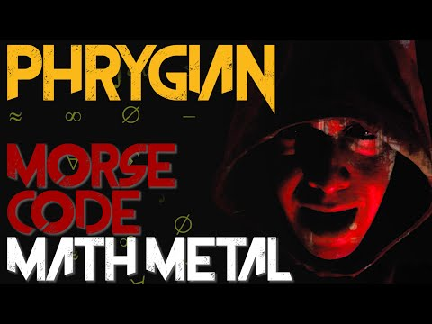 Writing Morse Code Math Metal in Phrygian - Riffing with Modes #3