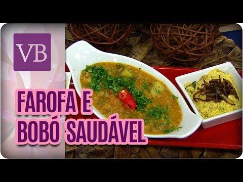 Bobó Saudável e Farofa de Cebola Caramelizada - Você Bonita (26/02/18)