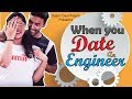 Super Desi People - | When You Date An Engineer