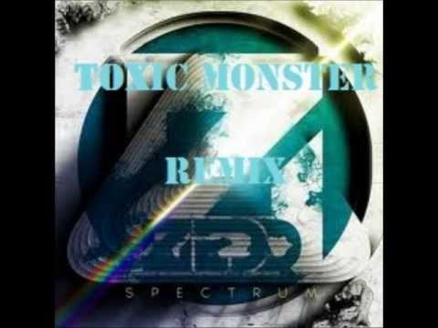 Zedd   Spectrum Toxic Monster Remix