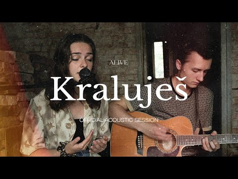 ALIVE - Kraluješ (acoustic session)