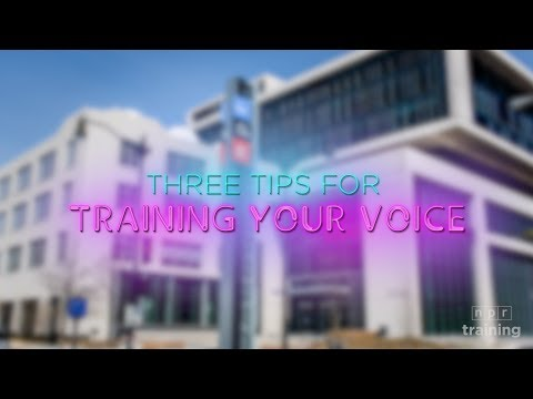 Three tips for training your voice | NPR Training | NPR