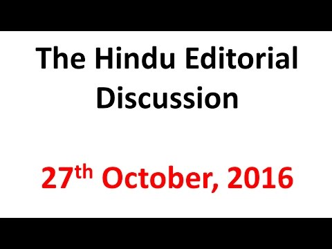 27th October, 2016 The Hindu Editorial Discussion