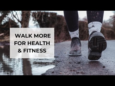 WHY YOU SHOULD WALK MORE » How to