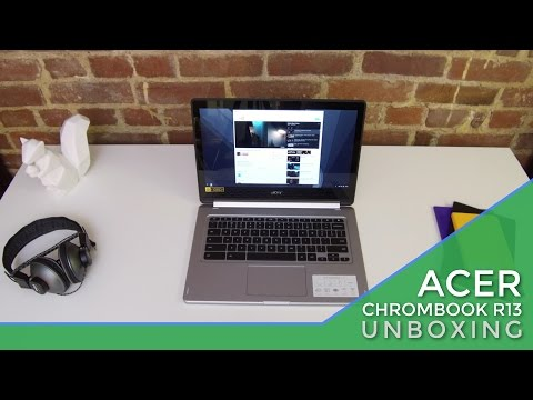 Acer Chromebook R13 Unboxing and Hands On