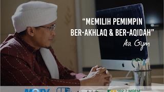 Aa Gym - Kajian Tauhid - Memilih Pemimpin Ber-akhlaq dan Ber-aqidah - 12 Februari 2017