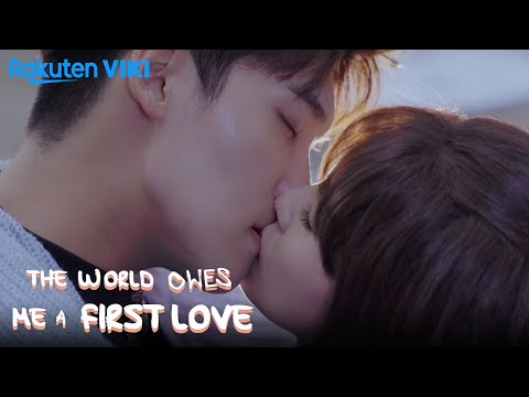 The World Owes Me A First Love - EP23 | The Kiss That Proves Everything