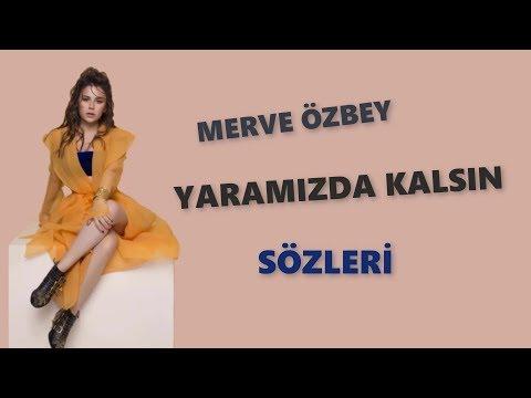 Merve Özbey - Yaramızda Kalsın Sözleri   Lyrics