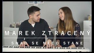 Marek Ztracený - Snad se něco stane (cover)