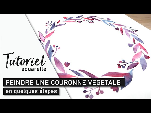 TUTO AQUARELLE - Peindre une couronne végétale simple