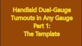 Hand Laid Dual Gauge Turnout, Part: 1 Template