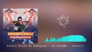 Gambar cover Mumbai Dilli Di Kudiyaan  DJ ELEMME  ( Remix )