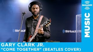 "Gary Clark Jr. - ""Come Together"" (Beatles Cover) [Live @ SiriusXM]"