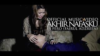 Fero - Akhir Nafasku (Official MTV)