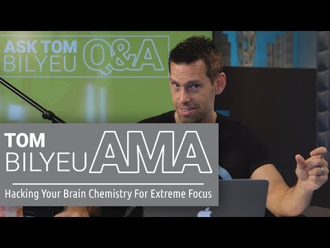 Tom Bilyeu AMA on Hacking Your Brain Chemistry For Extreme Focus