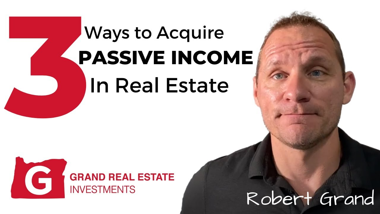 3 Ways To Acquire Passive Income From Real Estate In Eugene Oregon
