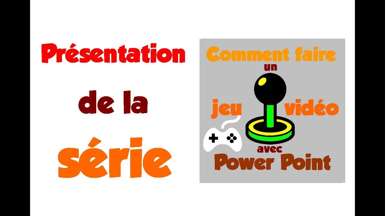pr u00e9sentation de la s u00e9rie comment faire un jeu vid u00e9o avec powerpoint