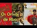 ORIXAS DE RUA