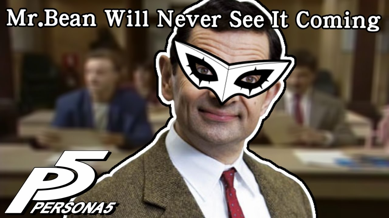 Persona 5 mr bean will never see it coming