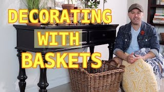 Home Decorating Using Baskets /  Decorate With Me / How I Add Baskets To My Decor