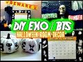 DIY KPOP EXO/BTS HALLOWEEN ROOM DECOR