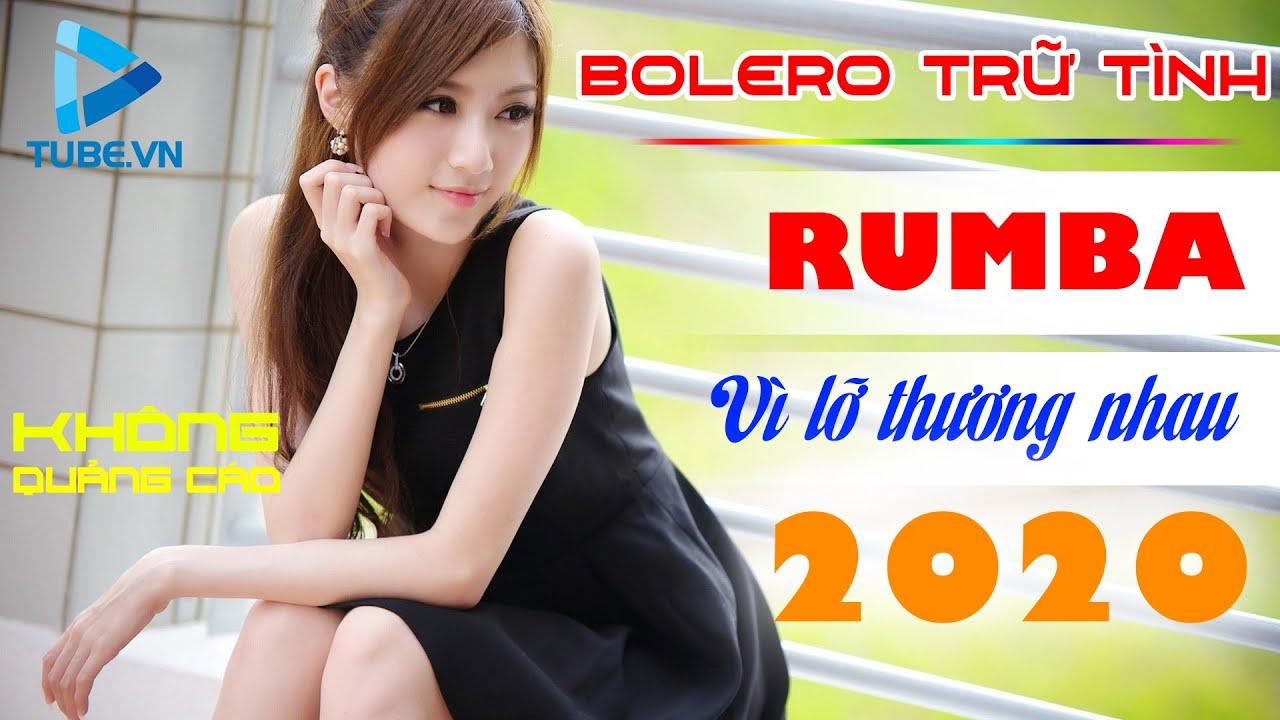 Liên khúc bolero trữ tình 2020 . Vì lỡ thương nhau . Không quảng cáo   TUBE.VN
