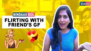 Flirting with Friend's Girlfriend | Open Question | CafeMarathi - Bindaas Bol