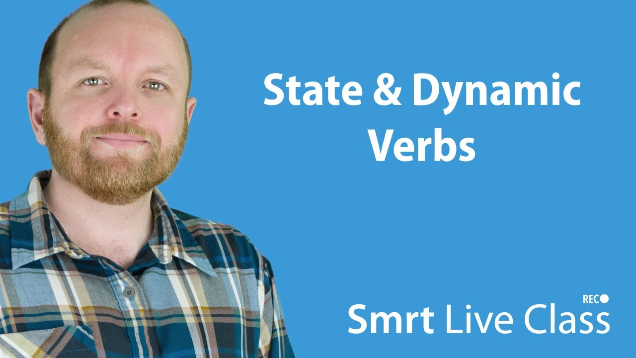 State & Dynamic Verbs - Intermediate English with Mark #10