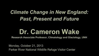 Climate Change in New England: Past, Present and Future