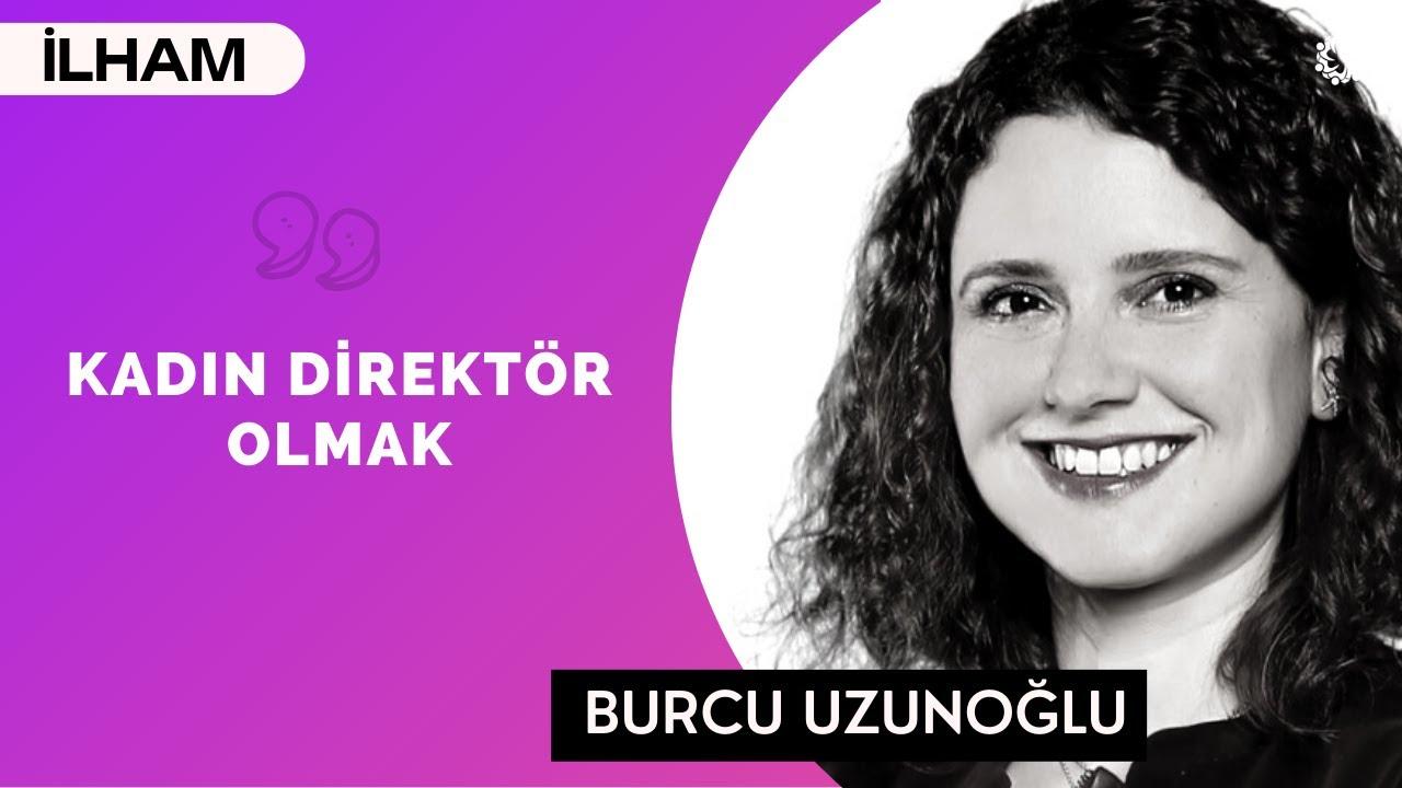 Başarmak İstemekten Geçer! - (Yatırım Yönetimi, Direktörlük) - Burcu Uzunoğlu