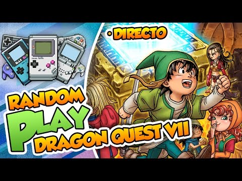 A la aventura - Dragon Quest VII (RandomPlay - 3DS) DIRECTO