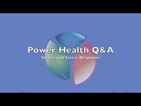 Power Health Q&A - Stress and Stress Response