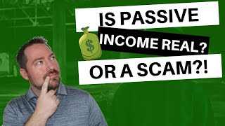 Is Passive Income Real?! Or One Big Scam?!  Watch THIS!