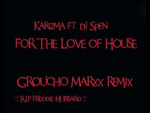 karizma ft. Dj Spen-For The Love (Groucho Marxx Remix)