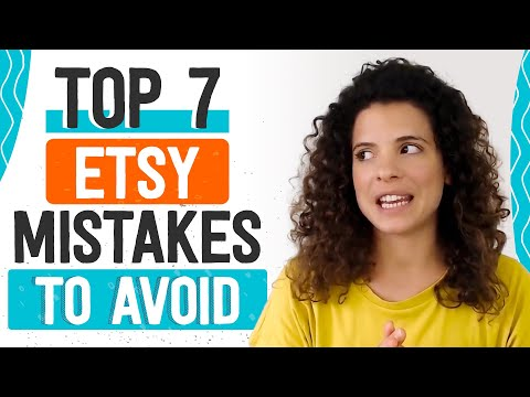 Top 7 Etsy Mistakes To Avoid | Etsy Business Tips
