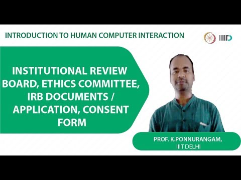 Lecture 08 - Institutional Review Board, Ethics committee, IRB documents