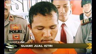 EDAN! Suami di Pasuruan 'JUAL' Istrinya Seharga Rp50 Ribu untuk Kencan - Police Line 10/02