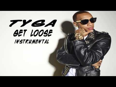 Tyga - Get Loose Official Instrumental