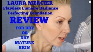 Laura Mercier Flawless Lumiere Radiance Foundation Review | Mature OR DRY Skin