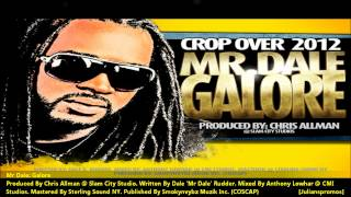 New Mr Dale : GALORE [2012 Barbados Crop Over][Produced By Chris Allman @ Slam City Studio]
