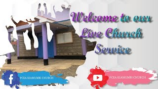 PCEA Kiamumbi Church Live Stream