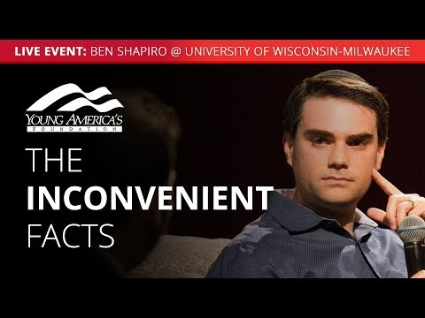 The Inconvenient Facts | Ben Shapiro LIVE At University Of Wisconsin–Milwaukee