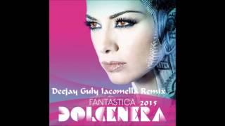 Fantastica Remix Deejay Guly Iacomella vs Dolcenera mp3
