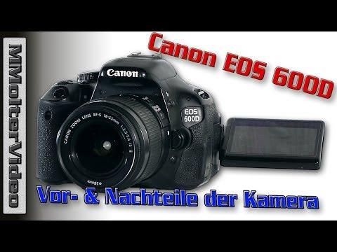 Canon EOS 600D - Was gefällt mir an ihr & was nicht. MMolterVideo