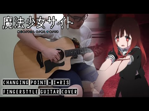 【Mahou Shoujo Site OP】 Changing Point - Fingerstyle Guitar Cover