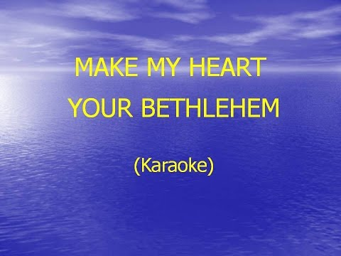 My heart Your Bethlehem   Karaoke