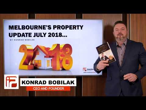 Melbourne's Property Market Update; July 2018 – By Konrad Bobilak