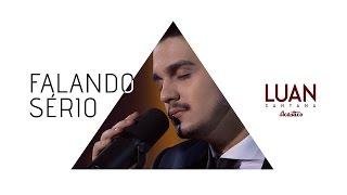 Luan Santana - Falando sério (DVD Luan Santana Acústico)