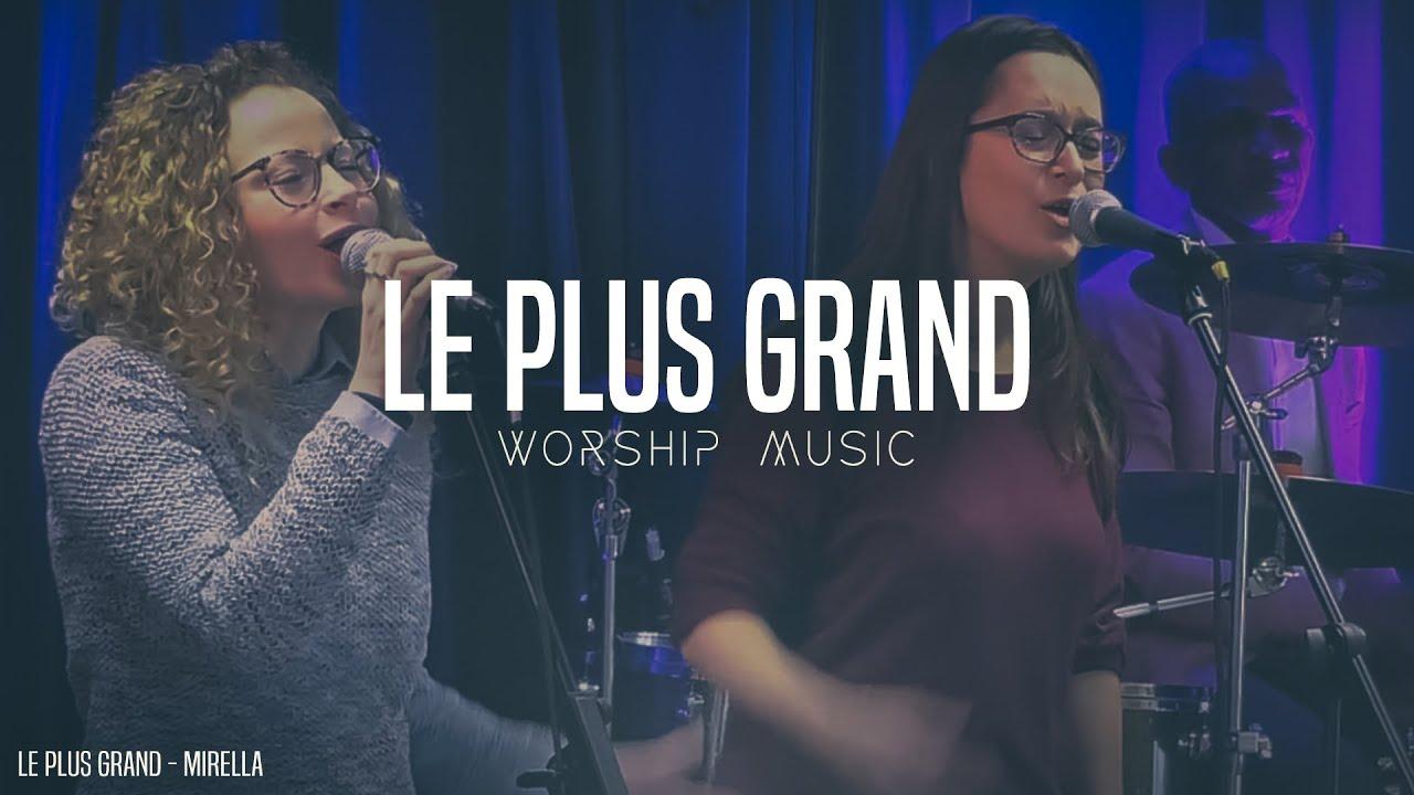 Le plus grand | Worship Music